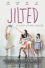 Фильм «Jilted» (2015)