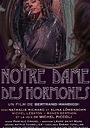 Фильм «Notre-Dame des Hormones» (2015)