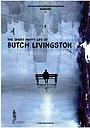 Фильм «The Short Happy Life of Butch Livingston»