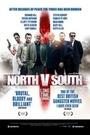 Фільм «North v South» (2015)