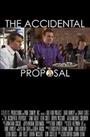 Фільм «The Accidental Proposal» (2013)