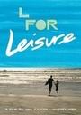 Фильм «L for Leisure» (2014)