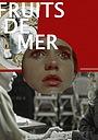 Фільм «Fruits De Mer» (2014)