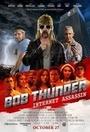 Фильм «Боб Тандер: Интернет-убийца» (2015)