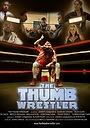 Фильм «The Thumb Wrestler» (2015)