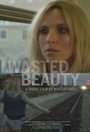 Фільм «Wasted Beauty» (2015)