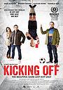 Фільм «Kicking Off» (2015)