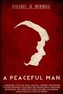 Фільм «A Peaceful Man» (2014)