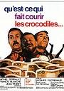 Фільм «Что заставляет крокодилов убегать?» (1971)