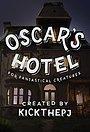 Сериал «Отель Оскара для фантастических существ» (2015)