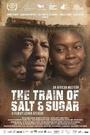 Фильм «Поезд соли и сахара» (2016)