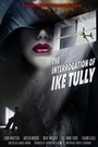 Фильм «The Interrogation of Ike Tully»