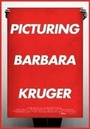 Фильм «Picturing Barbara Kruger» (2015)