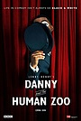Фільм «Danny and the Human Zoo» (2015)