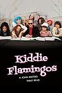 Фільм «Kiddie Flamingos» (2015)