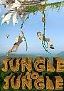 Фильм «Jungle to Jungle» (2014)