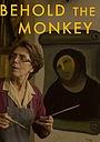 Фільм «Behold the Monkey» (2016)