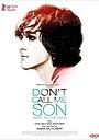Фильм «Не называй меня сыном» (2016)