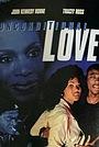 Фільм «Unconditional Love» (1999)