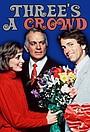 Сериал «Three's a Crowd» (1984 – 1985)