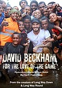 Фільм «Дэвид Бекхэм: Реальная любовь» (2015)