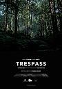 Фильм «Trespass» (2016)