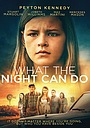 Фильм «What the Night Can Do» (2020)