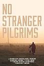 Фільм «No Stranger Pilgrims» (2016)