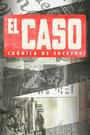 Сериал «Эль Касо. Хроника событий» (2016)