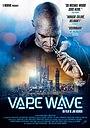 Фильм «Vape Wave» (2016)