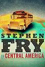 Сериал «Стивен Фрай в Центральной Америке» (2015 – ...)