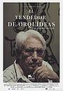 Фильм «El vendedor de orquídeas» (2016)