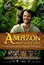 Фільм «Амазонские приключения» (2017)