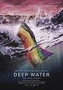 Фильм «Deep Water: The Real Story» (2016)