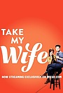 Серіал «Take My Wife» (2016 – 2018)