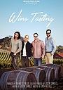 Фильм «Wine Tasting» (2017)