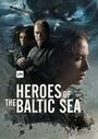 Сериал «Heroes of the Baltic Sea» (2016)