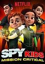 Серіал «Дети шпионов: Критическая миссия» (2018 – ...)