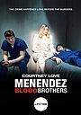 Фильм «Менендес: Братья по крови» (2017)