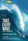 Фильм «Take Every Wave: The Life of Laird Hamilton» (2017)