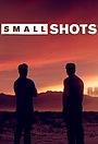 Сериал «Small Shots» (2017)