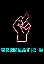 Сериал «Поколение Б» (2017)