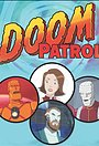 Серіал «Doom Patrol» (2013)