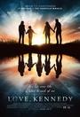 Фільм «С любовью, Кеннеди» (2017)