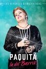 Сериал «Пакита Ла дель Баррио» (2017)