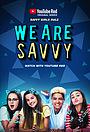 Серіал «We Are Savvy» (2016)