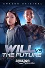 Сериал «Уилл против Будущего» (2017)