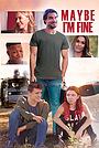 Фільм «Может, я в порядке» (2019)