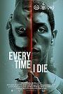 Фільм «Каждый раз, как я умираю» (2019)