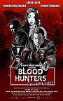 Фільм «Blood Hunters: Rise of the Hybrids» (2019)